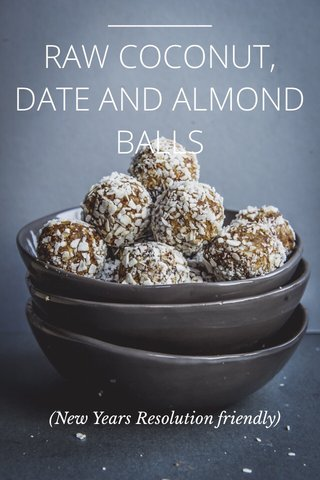 RAW COCONUT, DATE AND ALMOND BALLS (New Years Resolution friendly)
