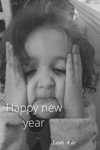 Happy new year Leah 4 år