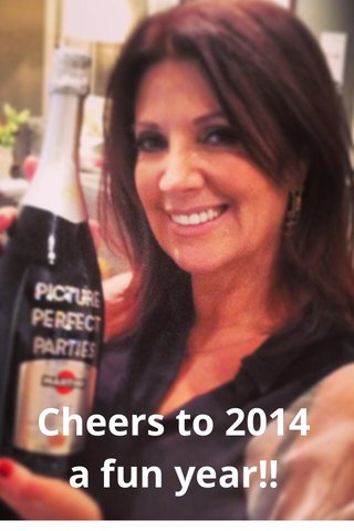 Cheers to 2014 a fun year!!