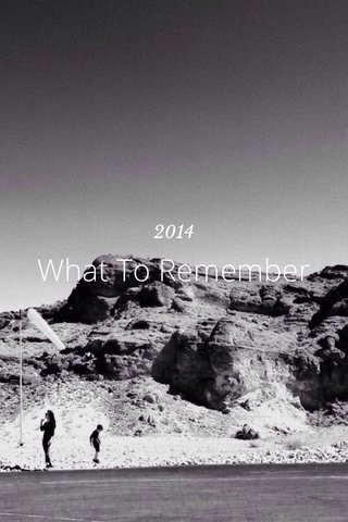 What To Remember 2014