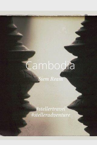 Cambodia Siem Ream #stellertravel #stelleradventure