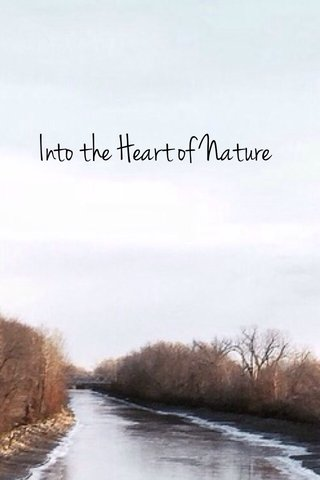 Into the Heart of Nature