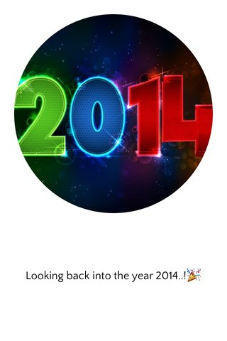 Looking back into the year 2014..!🎉