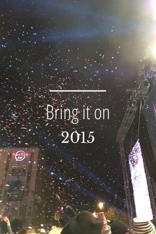 Bring it on 2015