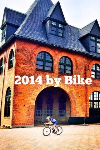 2014 by Bike