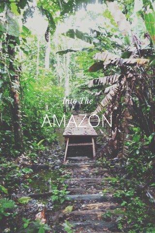 AMAZON Into The