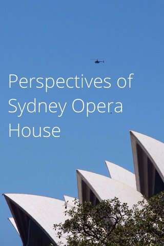 Perspectives of Sydney Opera House
