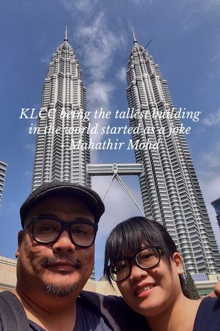 KLCC being the tallest building in the world started as a joke - Mahathir Mohd