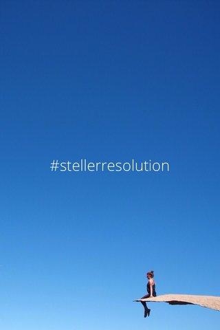 #stellerresolution