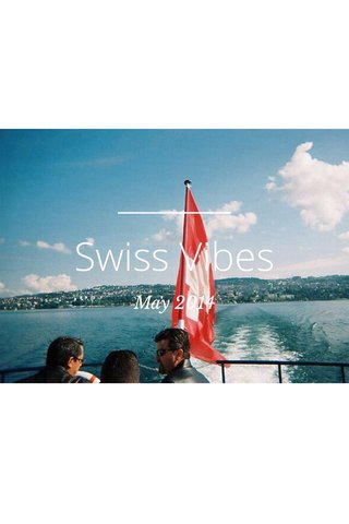 Swiss Vibes May 2014