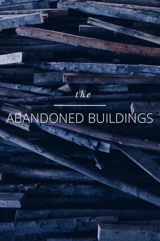 ABANDONED BUILDINGS the