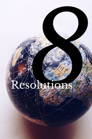 8 Resolutions