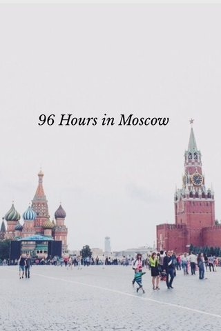 96 Hours in Moscow