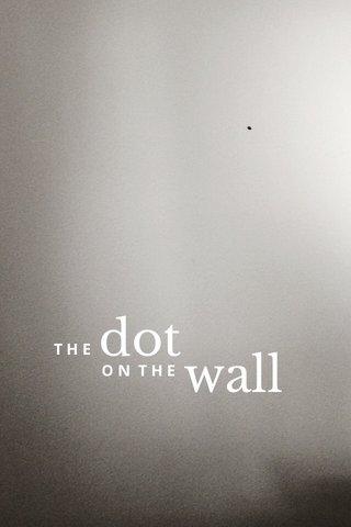 dot wall T H E O N T H E
