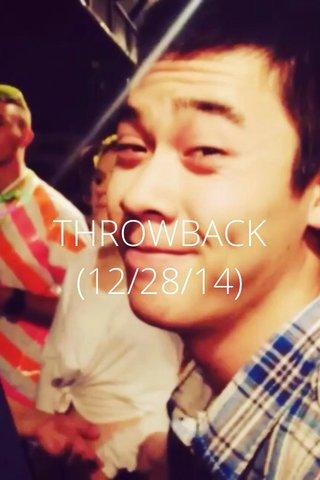 THROWBACK (12/28/14)