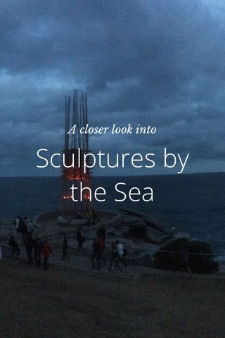 Sculptures by the Sea A closer look into