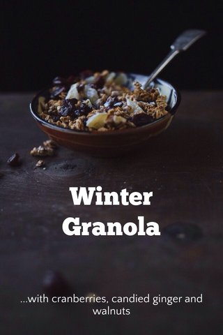 Winter Granola ...with cranberries, candied ginger and walnuts