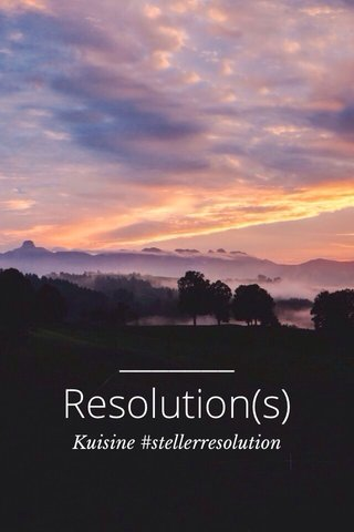 Resolution(s) Kuisine #stellerresolution