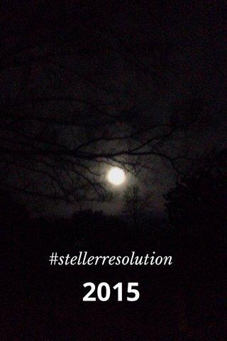 2015 #stellerresolution