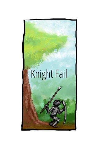 Knight Fail