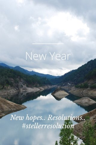 New Year New hopes.. Resolutions.. #stellerresolution
