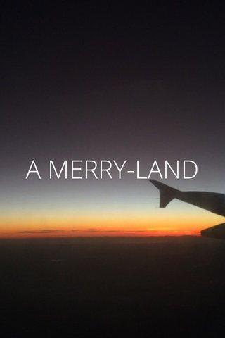 A MERRY-LAND