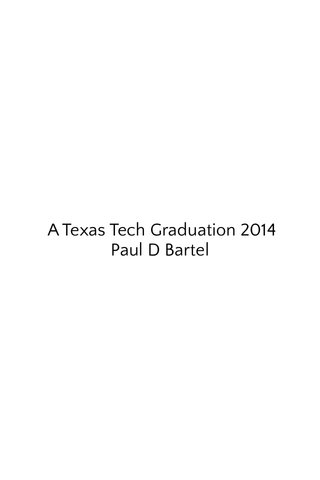 A Texas Tech Graduation 2014 Paul D Bartel