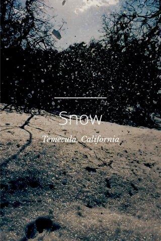 Snow Temecula, California