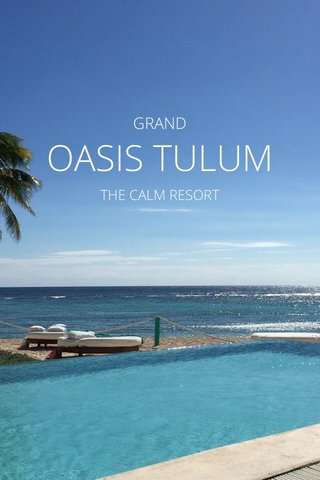 OASIS TULUM GRAND THE CALM RESORT