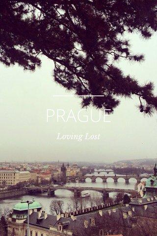 PRAGUE Loving Lost