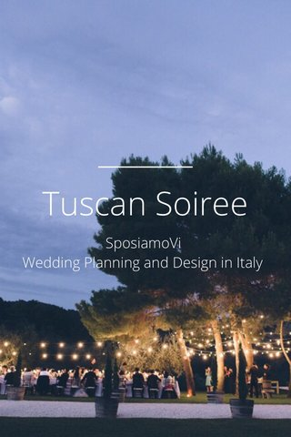Tuscan Soiree SposiamoVi Wedding Planning and Design in Italy