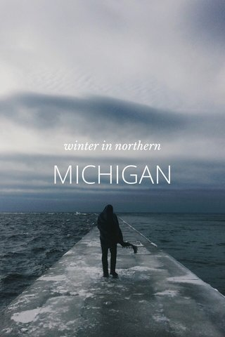 MICHIGAN winter in northern
