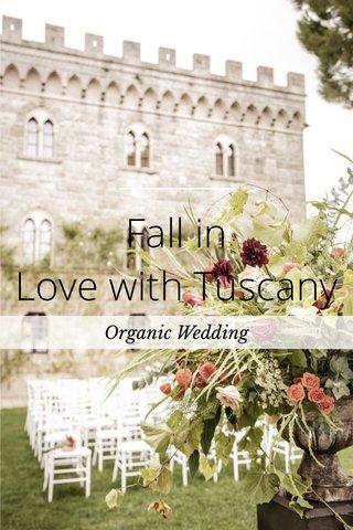 Fall in Love with Tuscany Organic Wedding