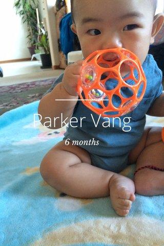 Parker Vang 6 months
