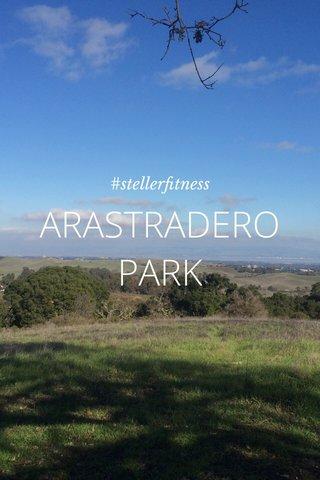 ARASTRADERO PARK #stellerfitness