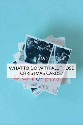 WHAT TO DO WITH ALL THOSE CHRISTMAS CARDS? #DIY