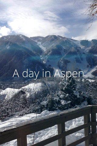 A day in Aspen