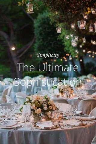 The Ultimate Sophistication Simplicity
