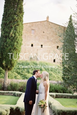 TUSCAN GRACE Countryside Intimacy