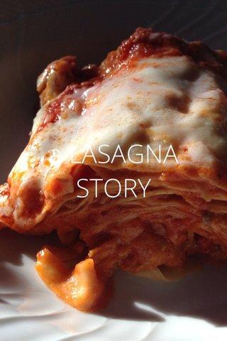 a LASAGNA STORY