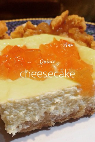 cheesecake Quince