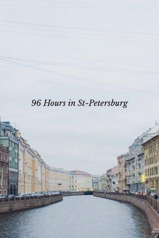 96 Hours in St-Petersburg