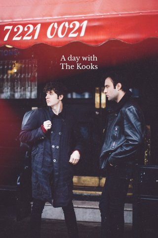 A day with The Kooks