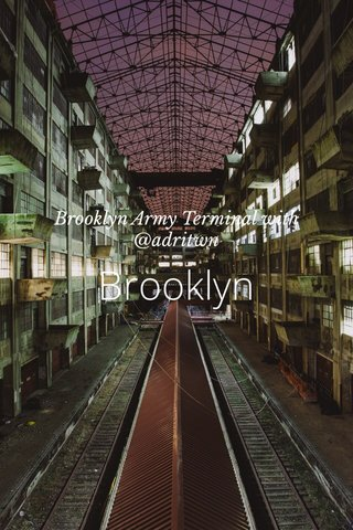 Brooklyn Brooklyn Army Terminal with @adritwn