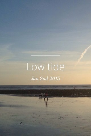 Low tide Jan 2nd 2015