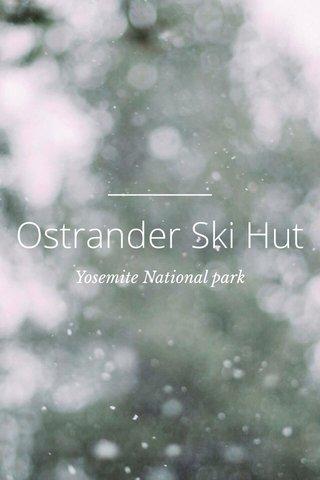 Ostrander Ski Hut Yosemite National park