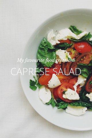 CAPRESE SALAD My favourite food creations