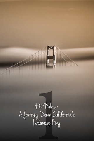 1 400 Miles - A Journey Down California's Infamous Hwy