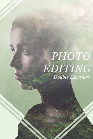 PHOTO EDITING Double Exposure
