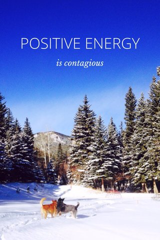 POSITIVE ENERGY is contagious